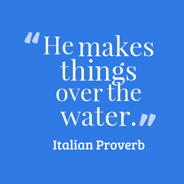 Italian proverb about advantage.
