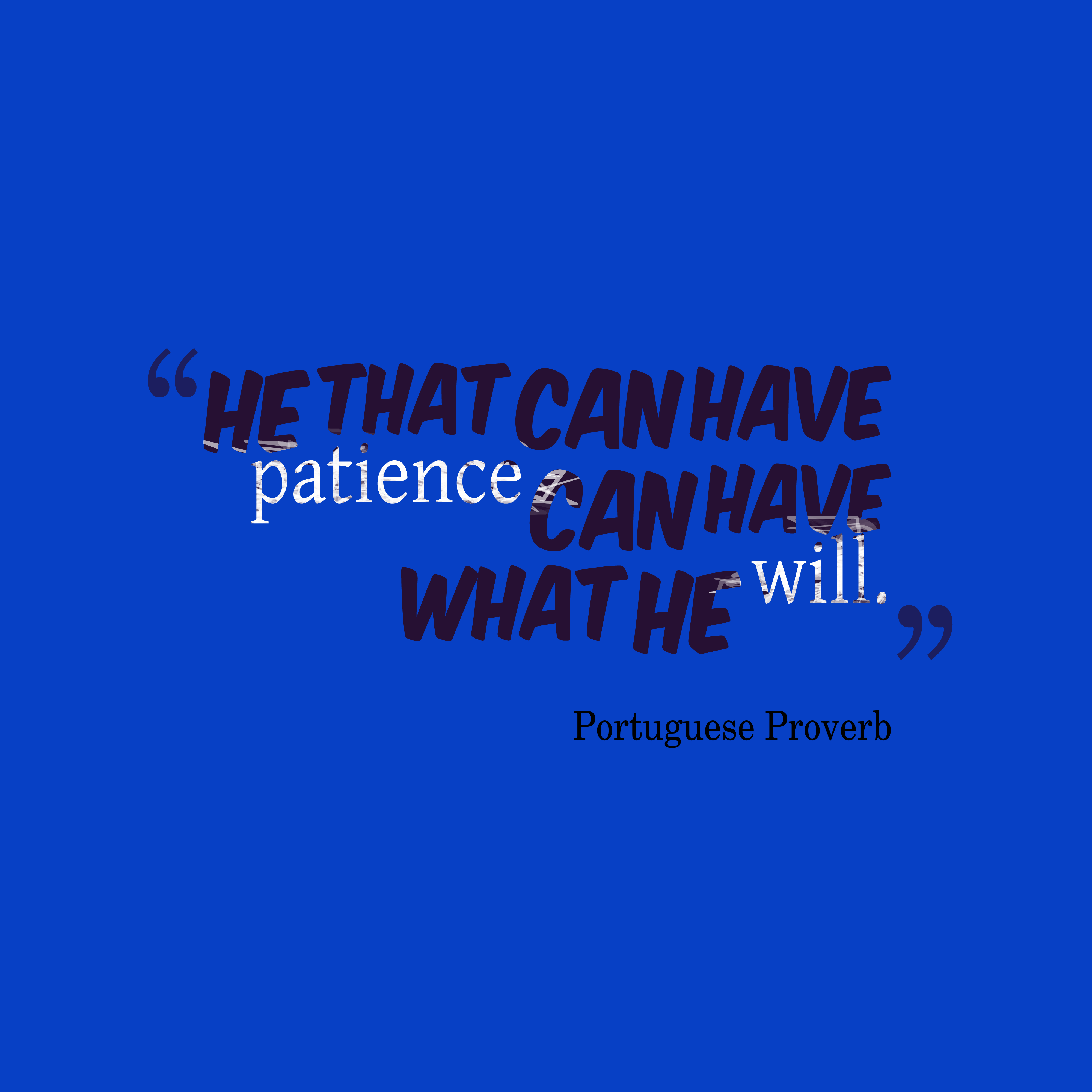 Portuguese Proverb About Patience