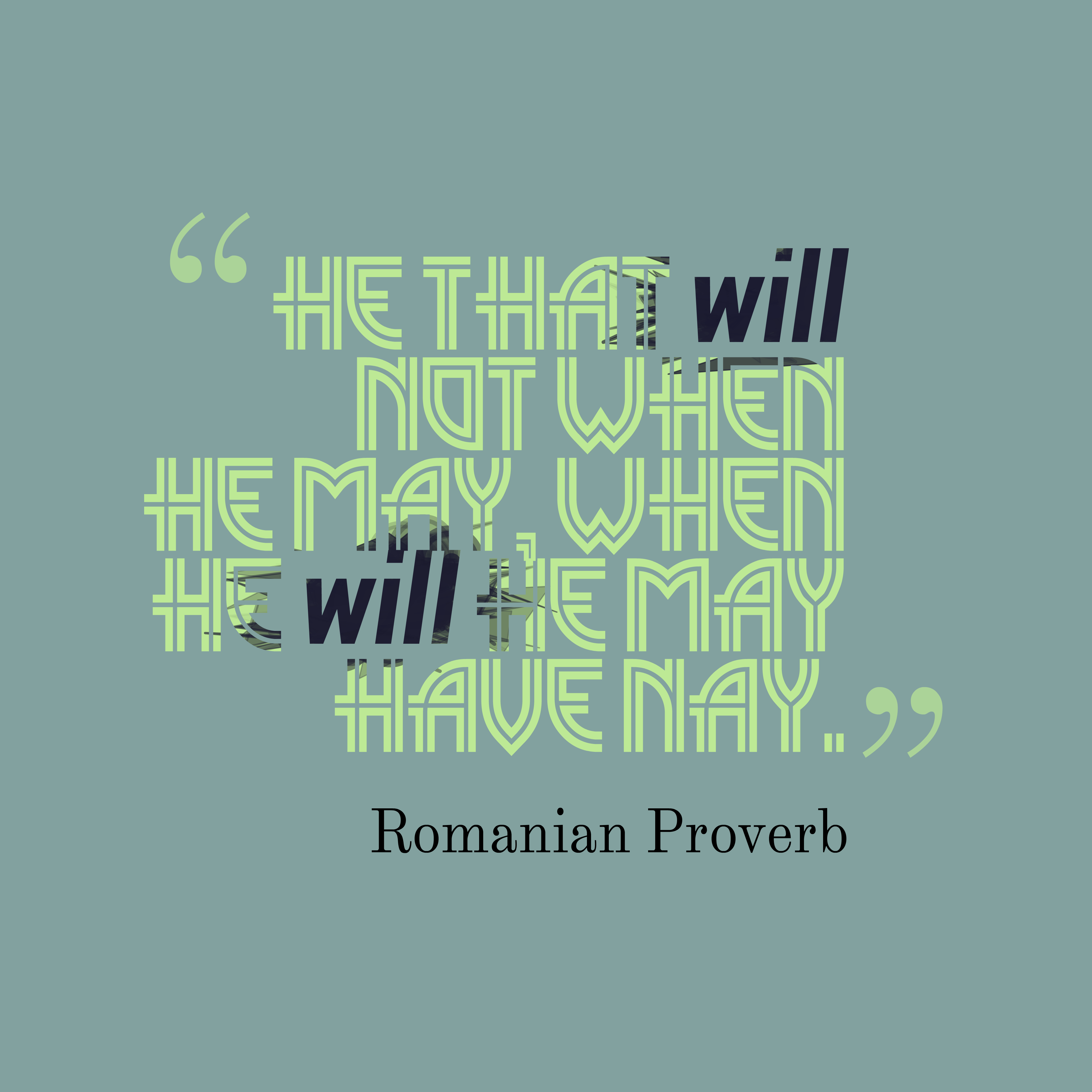 Quotescom: Picture » Romanian Proverb About Opportunity