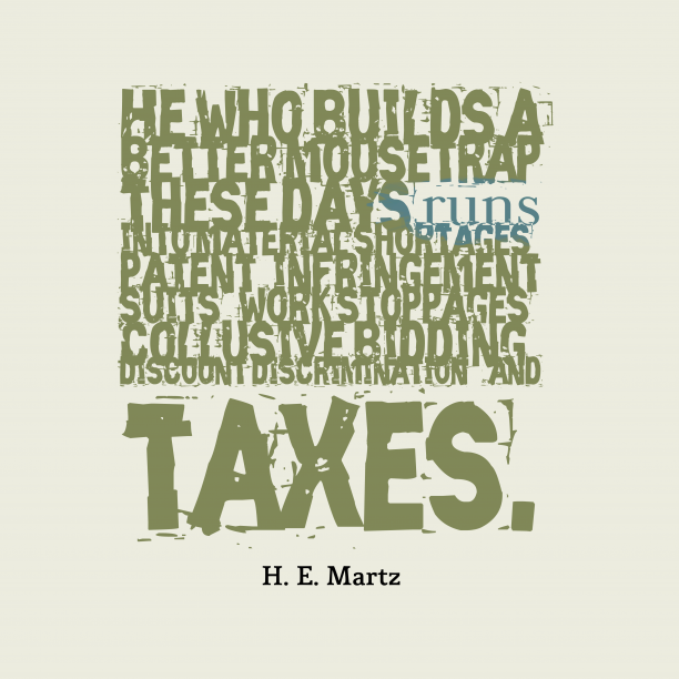 H. E. Martz 's quote about . He who builds a better…