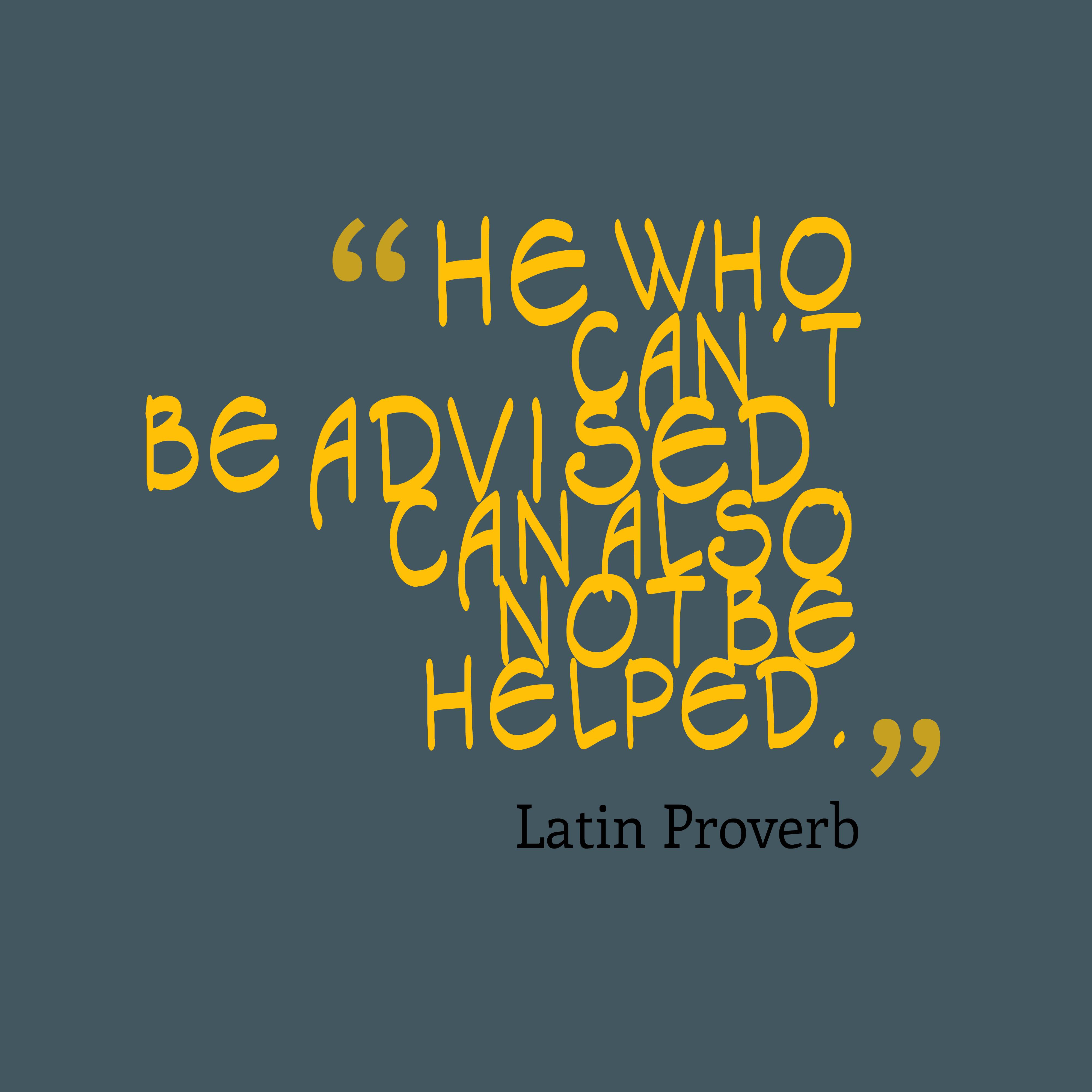 Latin Wisdom About Advertises: Latin Wisdom About Advice