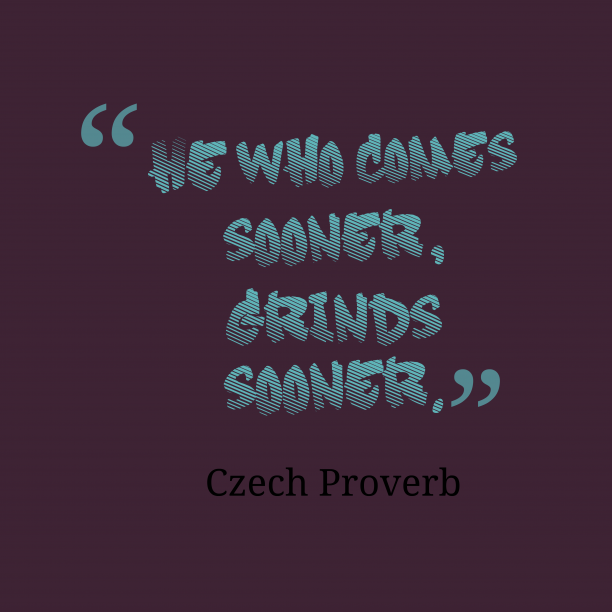 Czech proverb about apply.