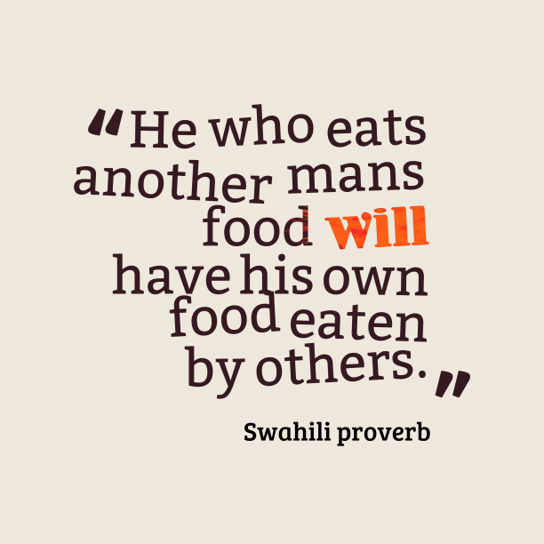 Swahili wisdom about food.