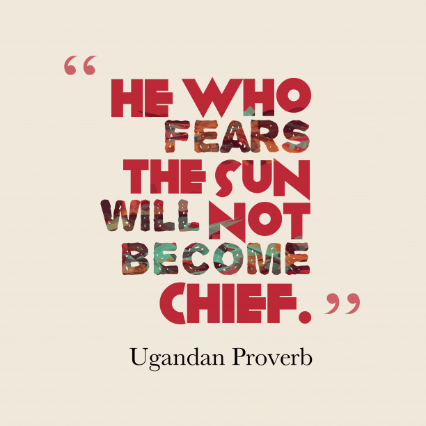 Ugandan proverb about leadership.
