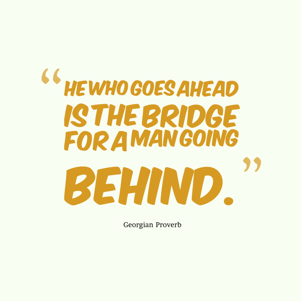 Georgian proverb about leadership.