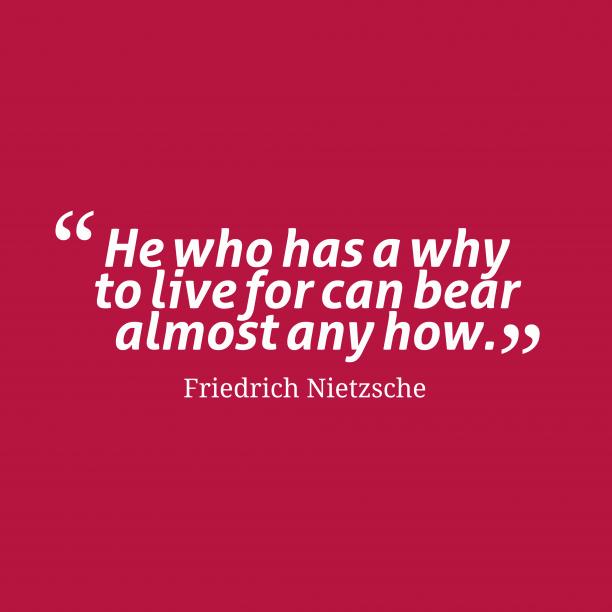 Friedrich Nietzsche quote about purpose.
