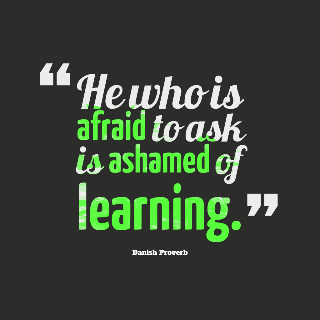 Danish proverb about learning.
