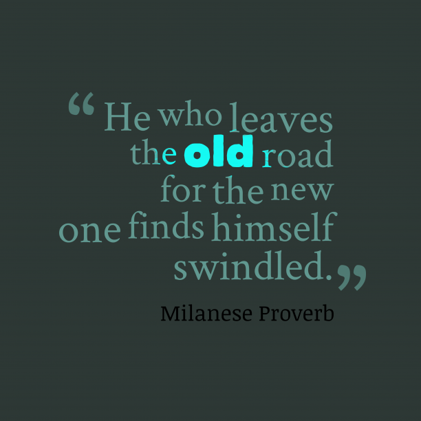 Milanese proverb about learn.