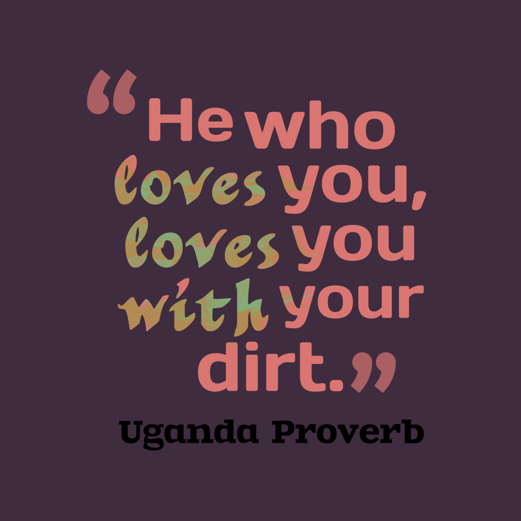 Uganda proverb about love.