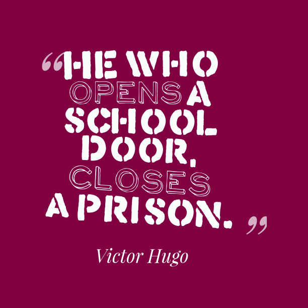 Victor Hugo quote about education.