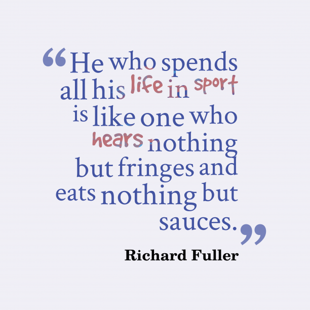 Richard Fuller quote about sport.
