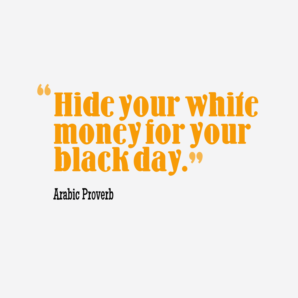 Arabic proverb about money.