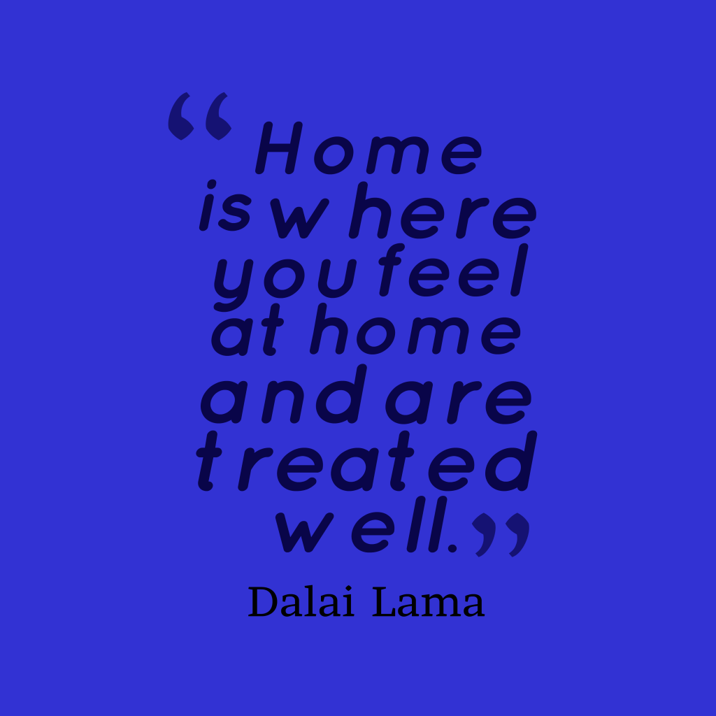 Dalai Lama quote about home.