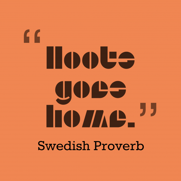 Swedish Wisdom 's quote about Home. Hoots goes home….