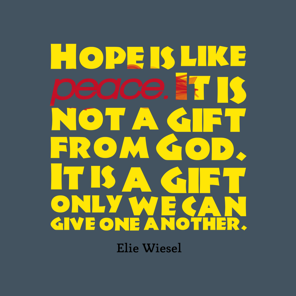Elie Wiesel quote about hope.