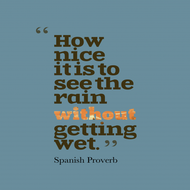 Spanish Wisdom 's quote about . How nice it is to…
