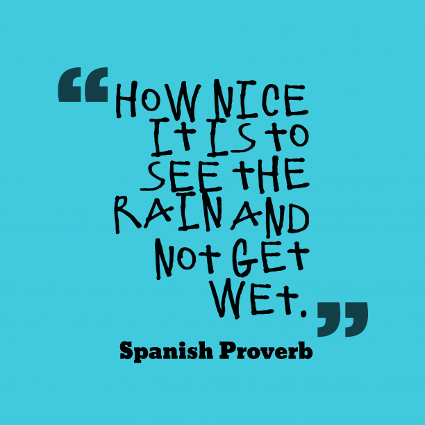 Spanish wisdom about criticism.