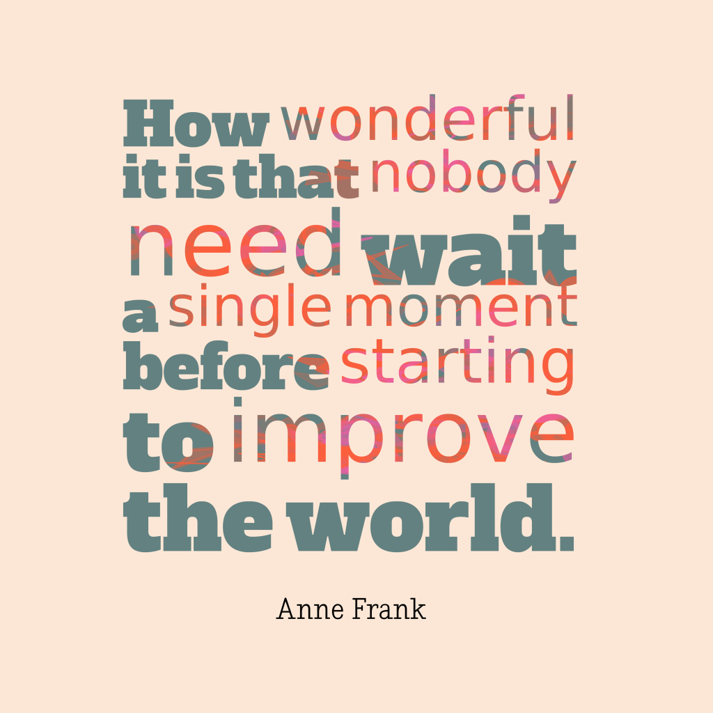 Anne Frank quote about wonderful.