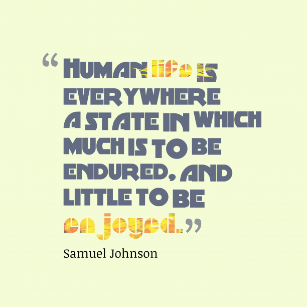 Samuel Johnson quote about life.