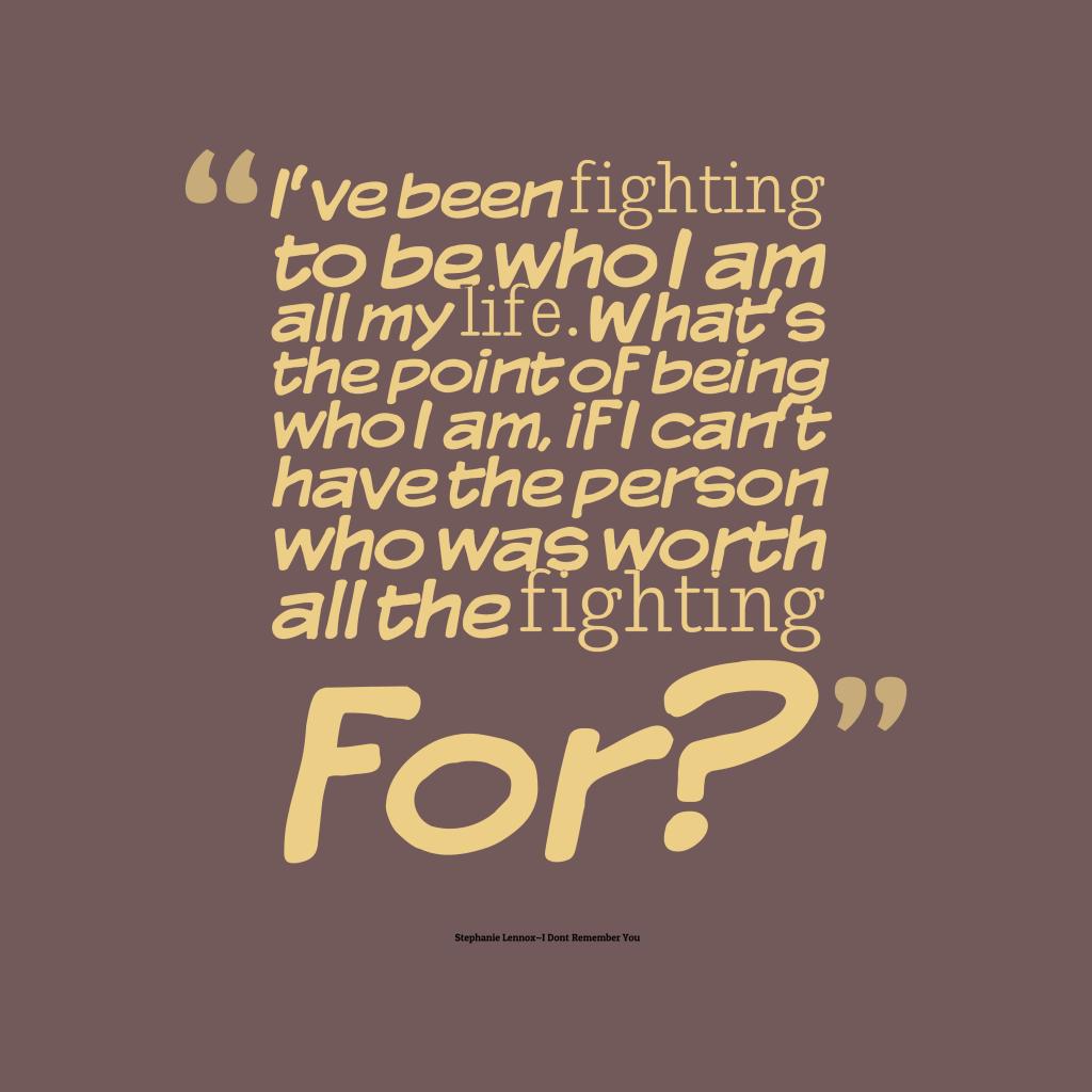 Quotes Image Details. Topics: Author: Stephanie Lennox~I Dont Remember You