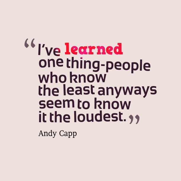Andy Capp 's quote about . I've learned one thing-people who…