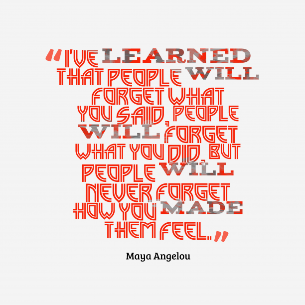 Maya Angelou quote about attitude.