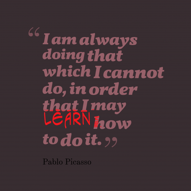 Pablo Picasso quote about learn.