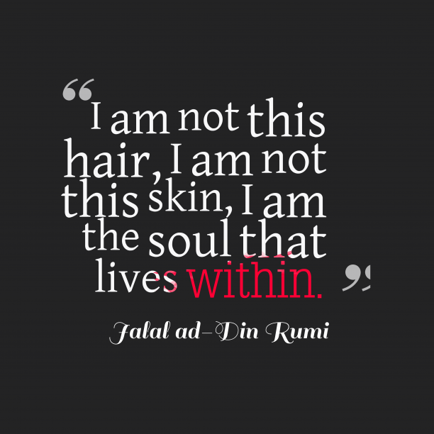 Jalal ad-Din Rumi quote about soul.