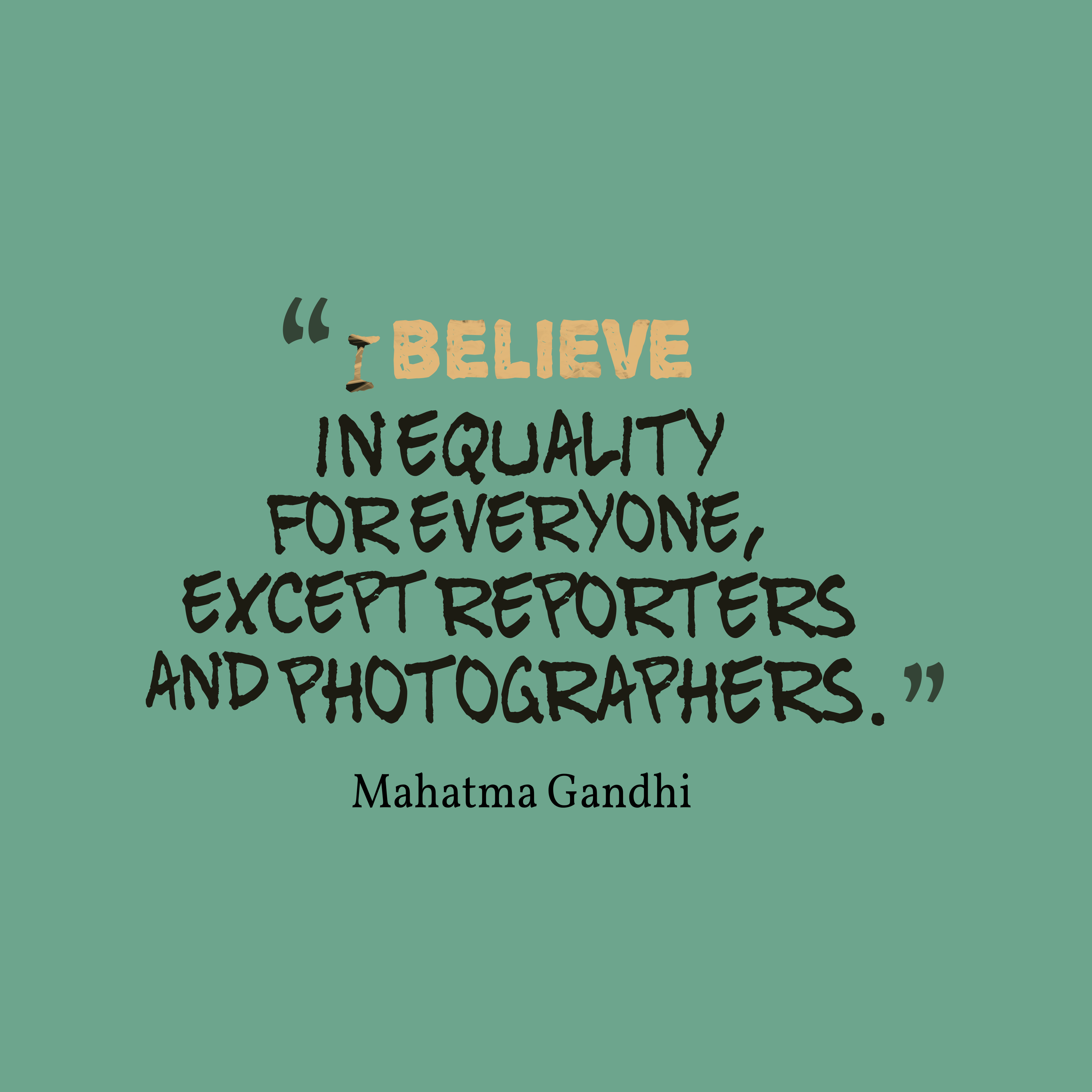 Mahatma Gandhi quote about equality.