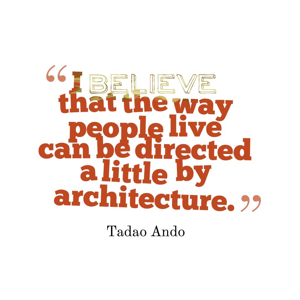 Tadao Ando quote about architecture.