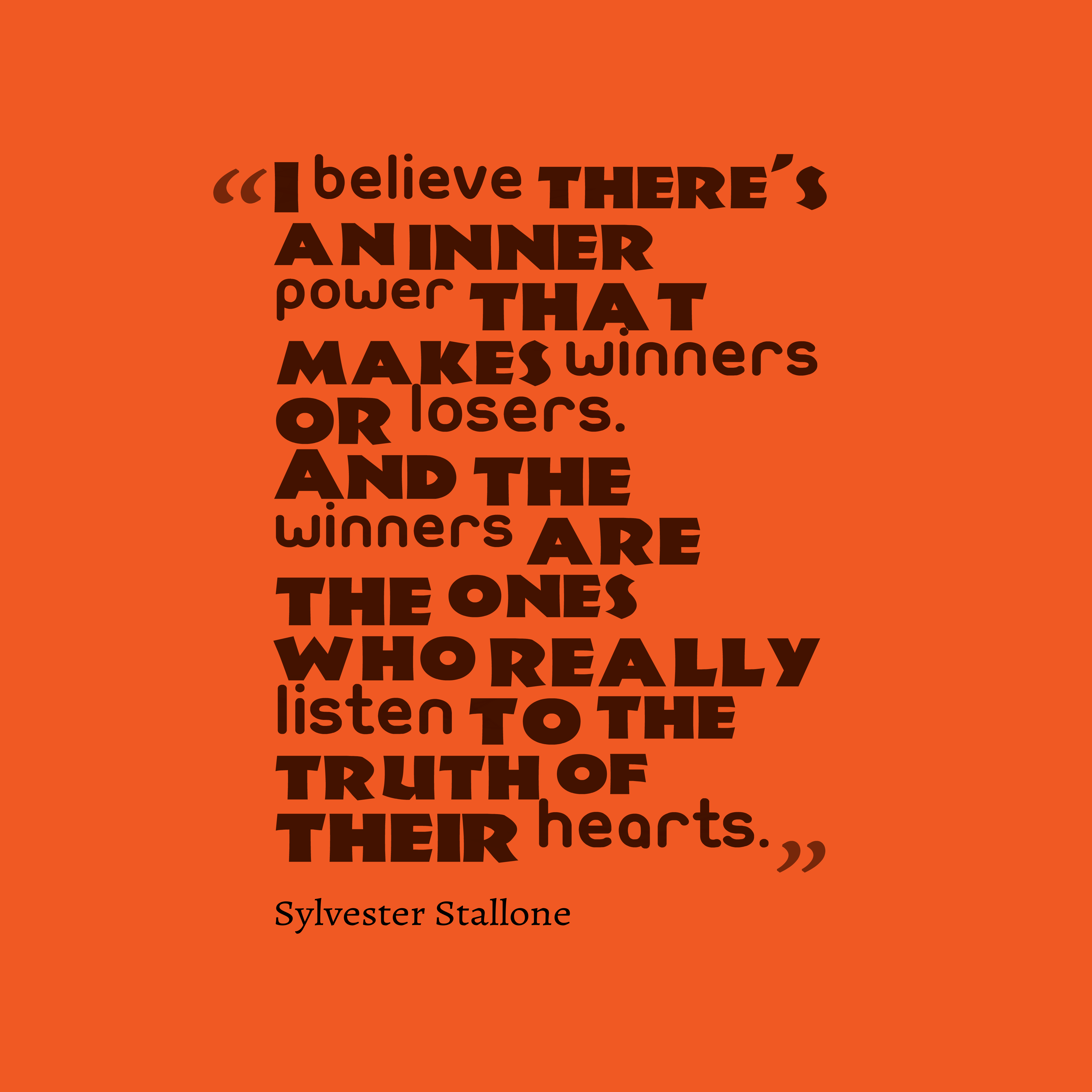 Quotes image of I believe there's an inner power that makes winners or losers. And the winners are the ones who really listen to the truth of their hearts.
