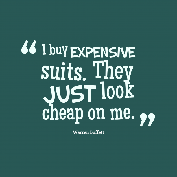 Warren Buffett 's quote about price, vision. I buy expensive suits. They…