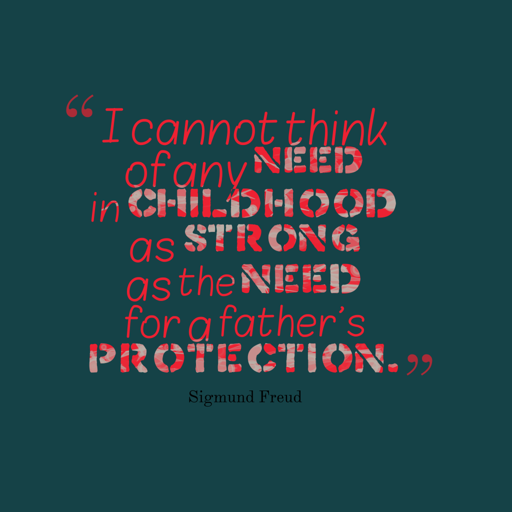 Sigmund Freud quote about father.