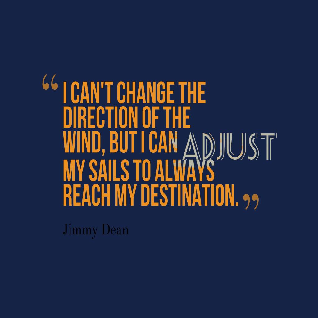 Jimmy Dean quote about destination.