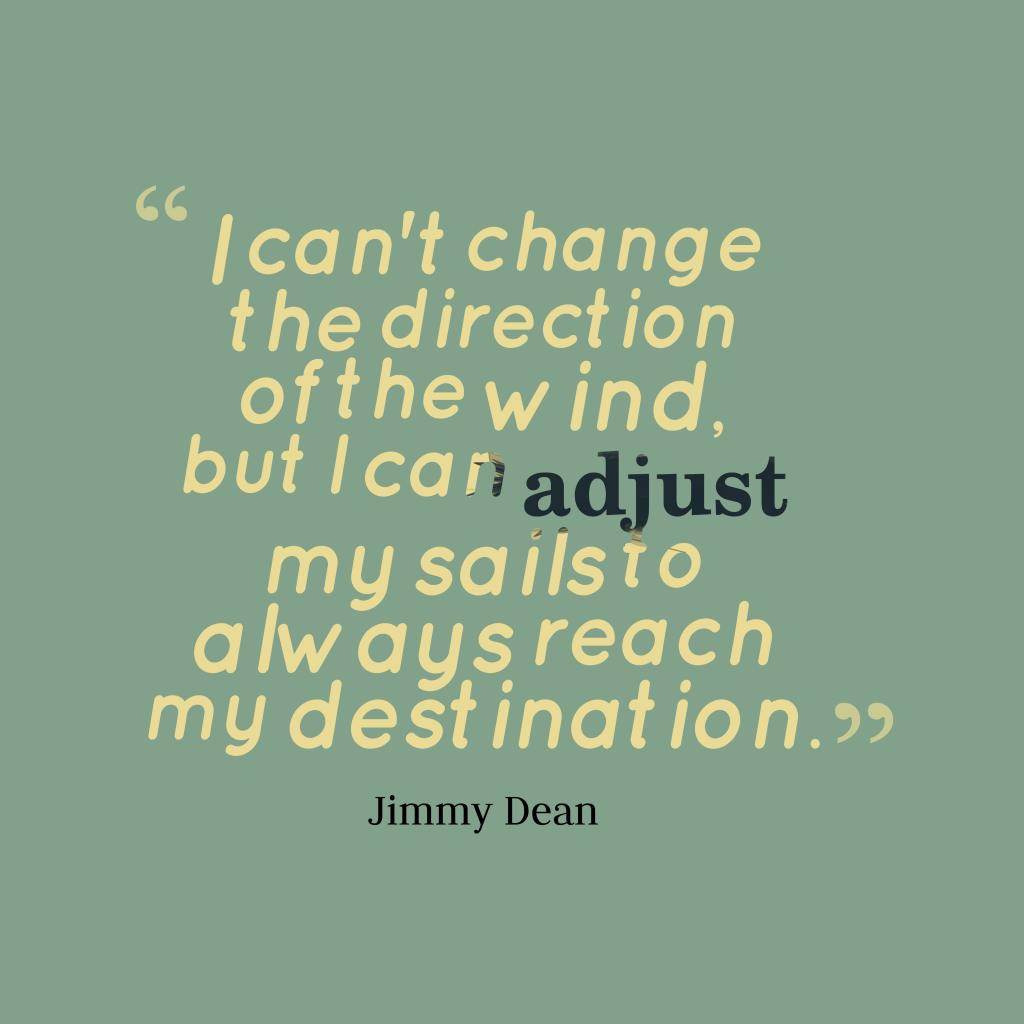 Jimmy Dean quotes about destination