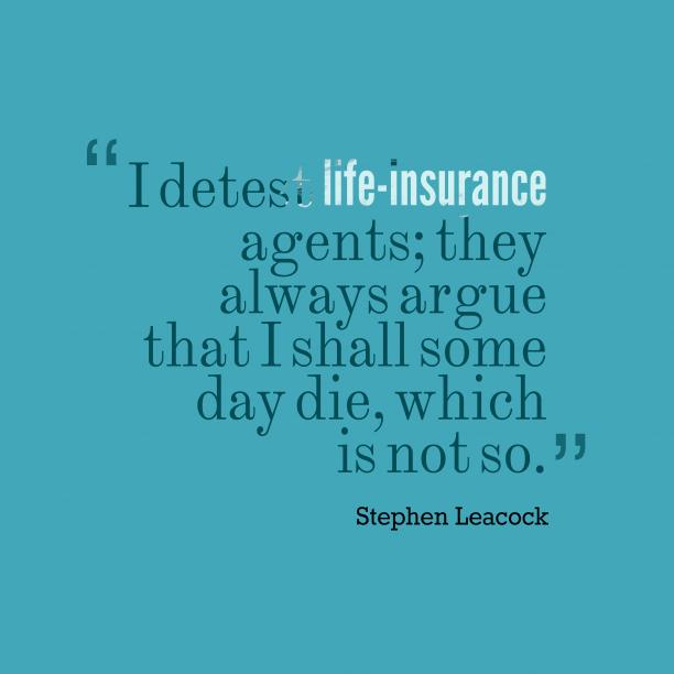 I detest life-insurance