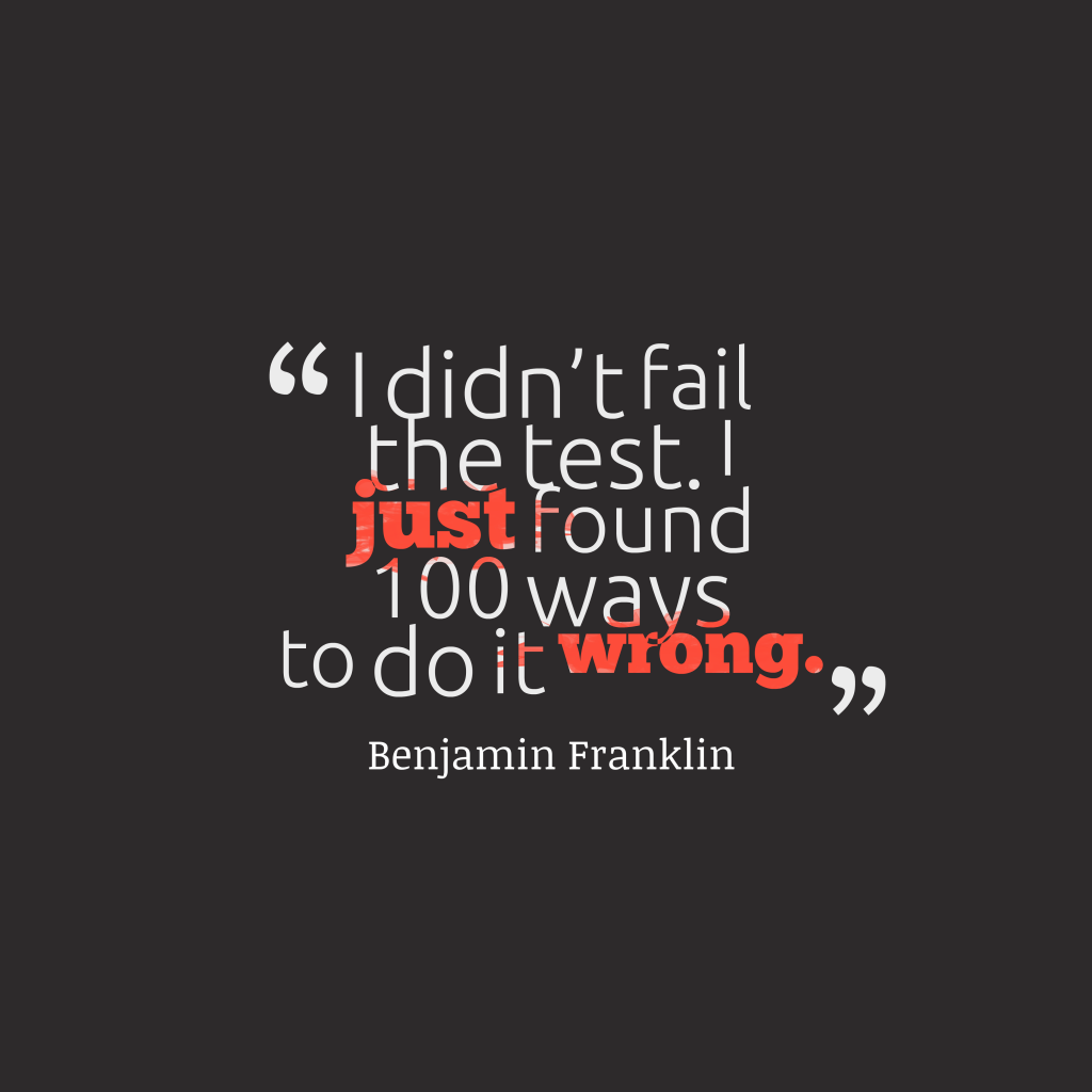 Benjamin Franklin quote about fail.