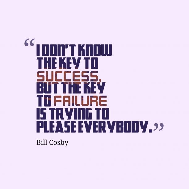 Bill Cosbyquote about key.
