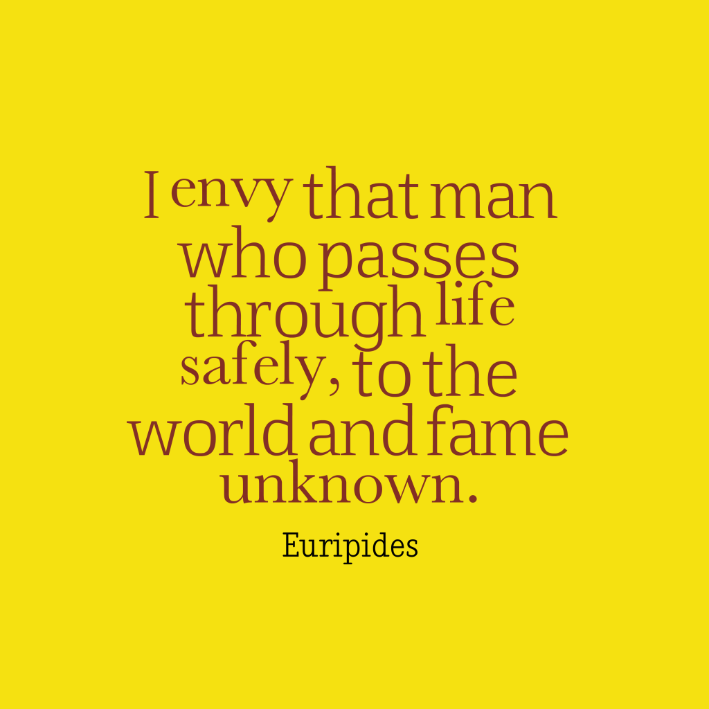 Euripides quote about life.
