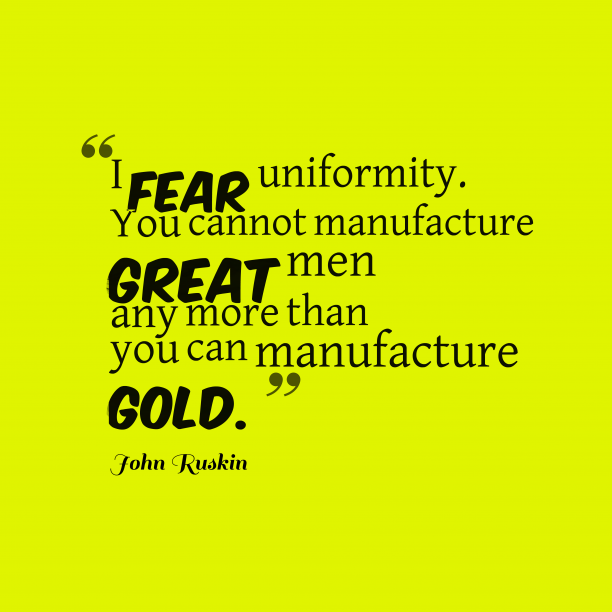 John Ruskin quote about greatness.