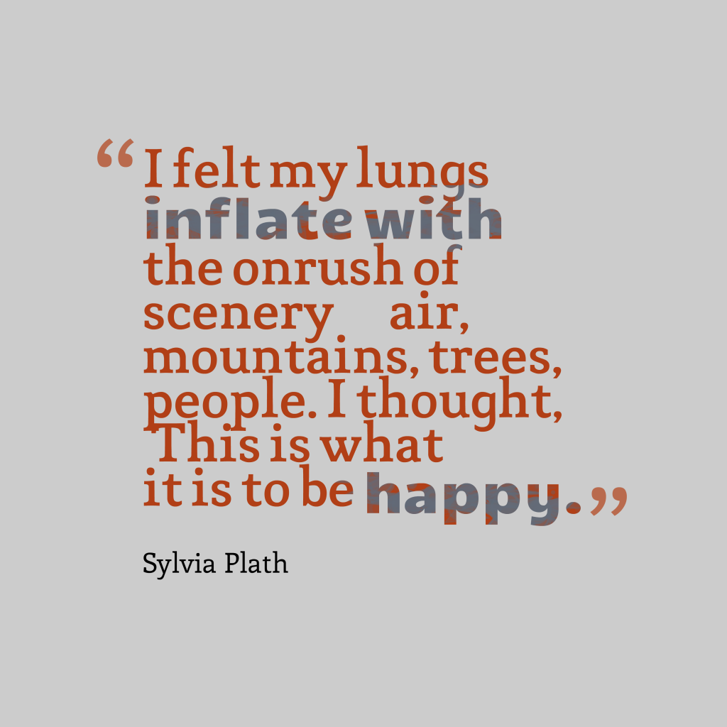 Sylvia Plath quote about nature.
