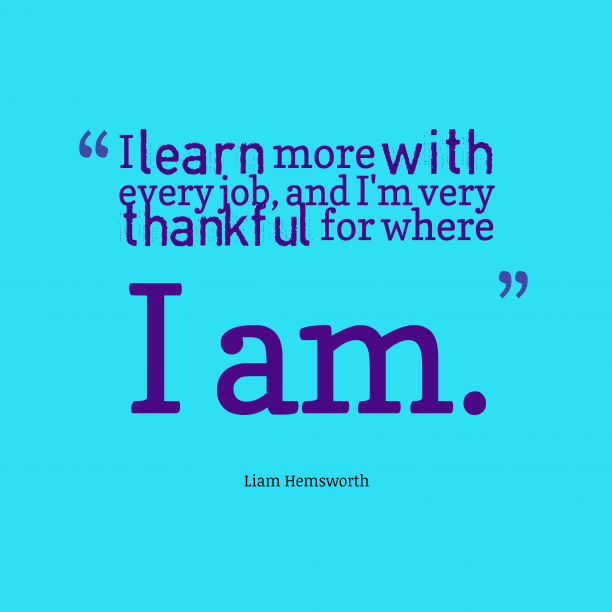 Liam Hemsworth quote about thankful.