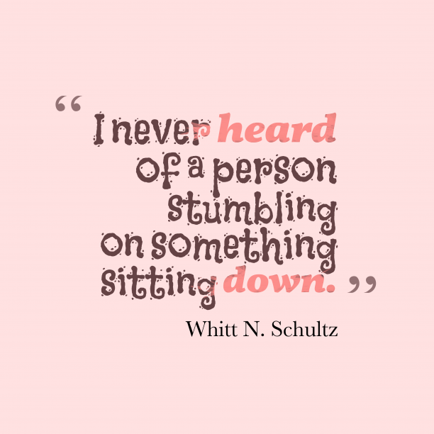 Whitt N. Schultz quote about trying.