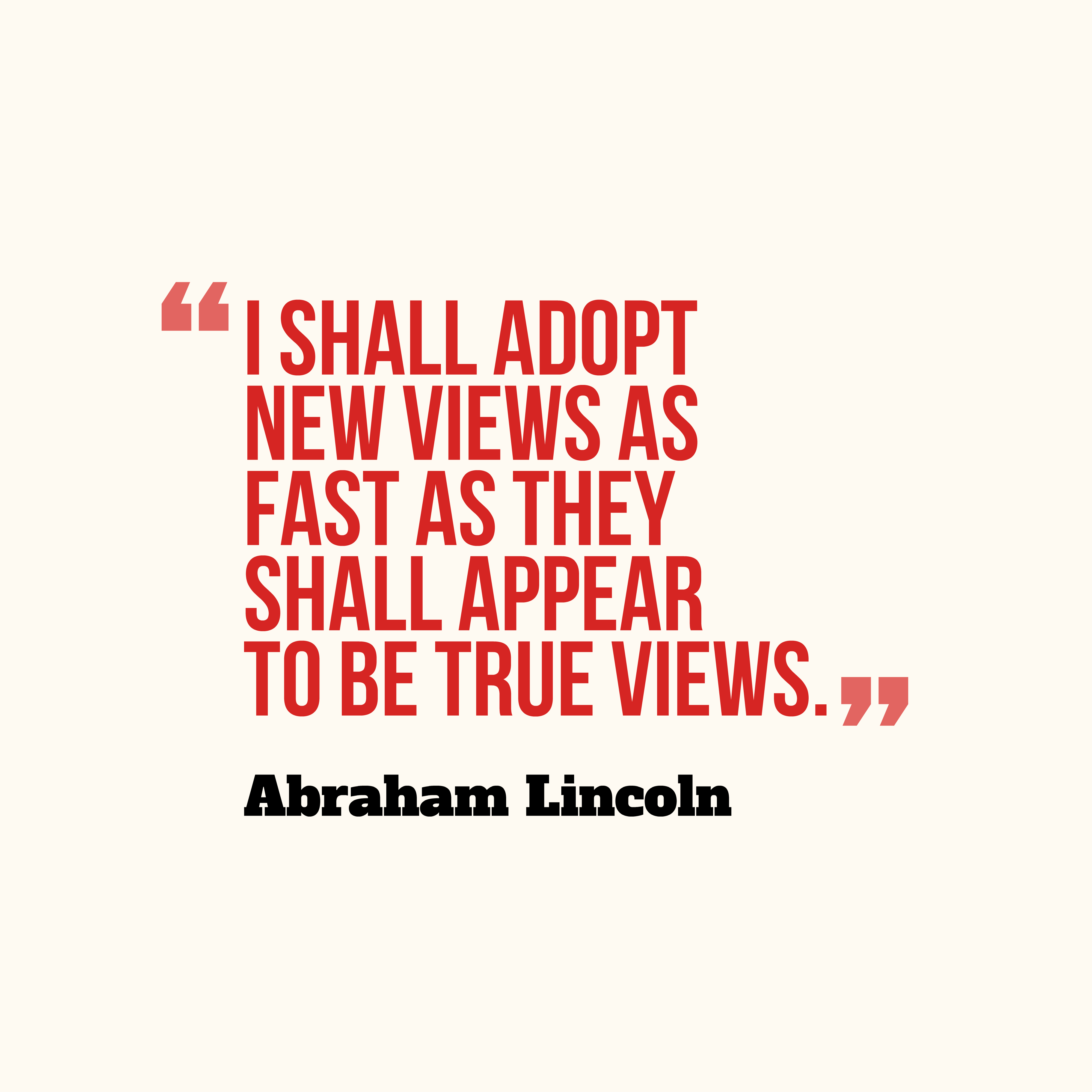 Abraham Lincoln quote about opinions.