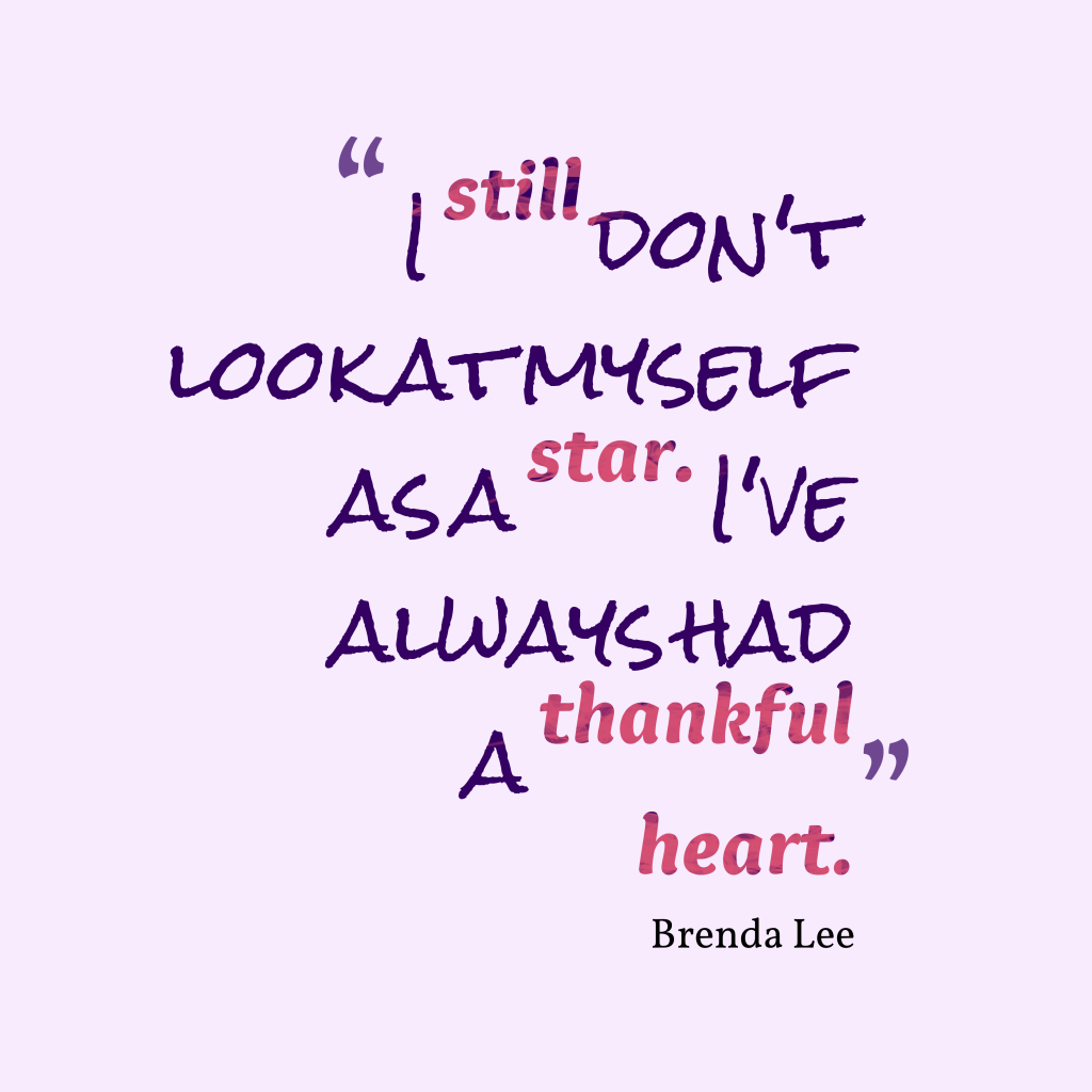 Brenda Lee quote about thankful.