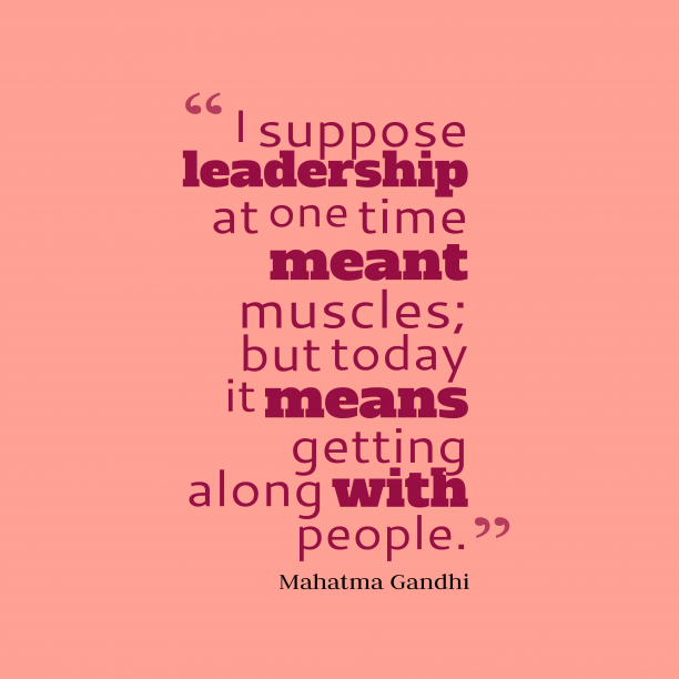 Mahatma Gandhi quote about leadership.