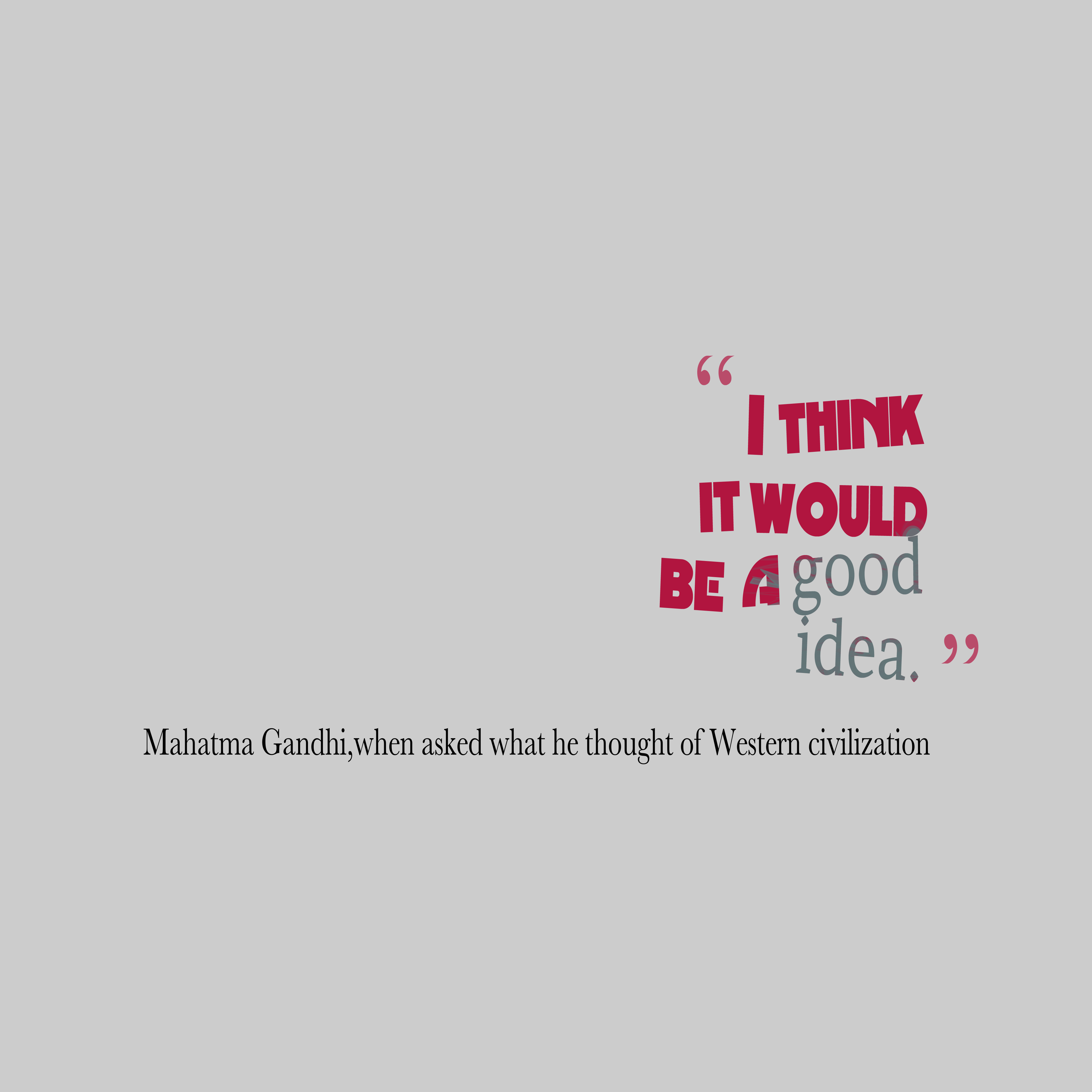 Quotes image of I think it would be a good idea.