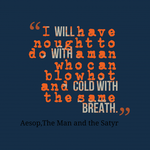 The Man and the Satyr 's quote about . I will have nought to…