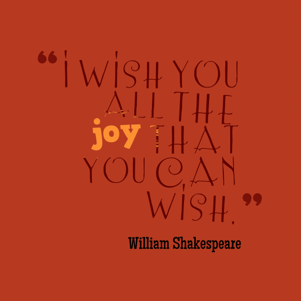 William Shakespeare quote about joy.