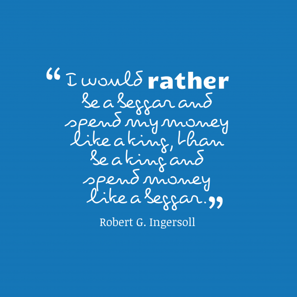 Robert G. Ingersoll quote about money.